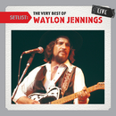 Setlist: The Very Best Of Waylon Jennings LIVE/Waylon Jennings