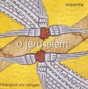 Hildegard von Bingen: O Jerusalem/Sequentia