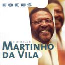 Focus - O Essencial De Martinho Da Vila/Martinho Da Vila