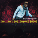Eletro Samba/Alexandre Pires