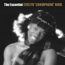 """The Essential Evelyn """"Champagne"""" King/Evelyn """"Champagne"""" King"""