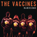 Handsome Reimagined (Dave Fridmann Edit)/The Vaccines