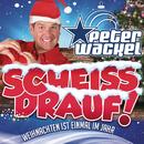 Scheiss drauf! (...Weihnachten ist einmal im Jahr)/Peter Wackel