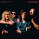 The Epic Archive, Vol. 3 (1984-1992)/Cheap Trick
