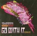 Go With It (Remixes) feat.MNDR/TOKiMONSTA