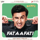 "Fataafati (From ""Barfi!"")/Pritam"