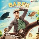 Barfi! (Original Motion Picture Soundtrack)/Pritam