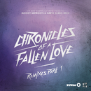 Chronicles Of A Fallen Love (Remixes Part 1)/The Bloody Beetroots & Greta Svabo Bech