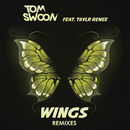 Wings (Remixes) feat.Taylr Renee/Tom Swoon
