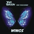 Wings feat.Taylr Renee/Tom Swoon