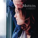 A Heart/Matilda