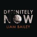 Definitely NOW/Liam Bailey