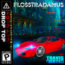 Drop Top feat.Travis Porter/Flosstradamus