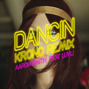 Dancin (Krono Remix) feat.Luvli/Aaron Smith