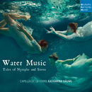 Water Music - Tales of Nymphs and Sirens/Capella de la Torre