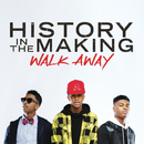 Walk Away/History In The Making
