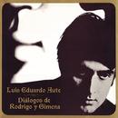 Diálogos de Rodrigo y Gimena (Remasterizado)/Luis Eduardo Aute