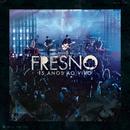 Fresno 15 Anos ao Vivo/Fresno