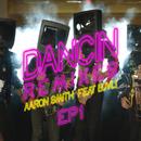 Dancin (Remixes) - EP1 feat.Luvli/Aaron Smith