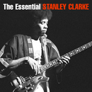 The Essential Stanley Clarke/Stanley Clarke