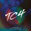 Something About You (Remixes) feat.Arlissa/TC4