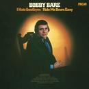 I Hate Goodbyes / Ride Me Down Easy/Bobby Bare