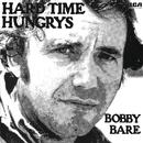 Hard Time Hungrys/Bobby Bare