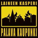 Laineen Kasperi & Palava Kaupunki/Laineen Kasperi & Palava Kaupunki