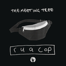 r u a cop/The Meeting Tree