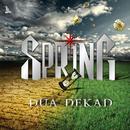 Spring Dua Dekad/Spring