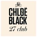 27 Club/Chløë Black