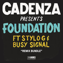Foundation (Remixes) (Remixes) feat.Stylo G,Busy Signal/Cadenza