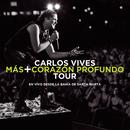 Más + Corazón Profundo Tour: En Vivo Desde la Bahía de Santa Marta/Carlos Vives