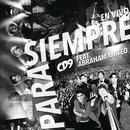 Para Siempre (All the Way) (En Vivo) feat.Abraham Mateo/CD9