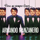 Para Mi Siempre Amor.../Armando Manzanero
