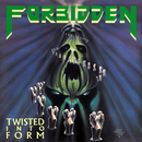 Twisted Into Form/FORBIDDEN