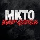 Bad Girls/MKTO