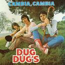 Cambia, Cambia/Los Dug Dug's