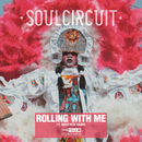 Rolling With Me (I Got Love) feat.Maverick Sabre/SoulCircuit