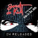 I'm Reloaded feat.Pain in Da Ass/Sweet Da Kid