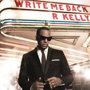 Write Me Back/R. Kelly