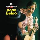 25 Aniversario/Pepe Baldo