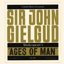 Ages of Man/Sir John Gielgud