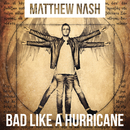 Bad Like A Hurricane/Matthew Nash