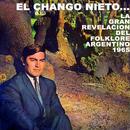 El Chango Nieto... La Gran Revelación del Folklore Argentino 1965/El Chango Nieto