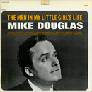 The Men In My Little Girl's Life/Mike Douglas