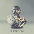 Urban Flora/Alina Baraz & Galimatias