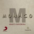 Abantu Banomona/Monaco