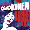 Rubba Dubba Love/Osmo Ikonen