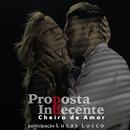 Proposta Indecente (Propuesta Indecente) feat.Lucas Lucco/Cheiro De Amor